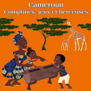 Cameroun : comptines, jeux et berceuses / Emilio Bissaya